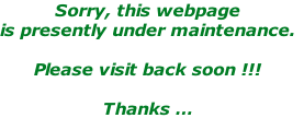 Sorry, this webpage  is presently under maintenance.  Please visit back soon !!!   Thanks …